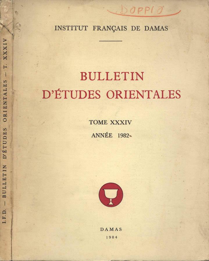 Bulletin d ètudes orientales ( tome XXXIV )