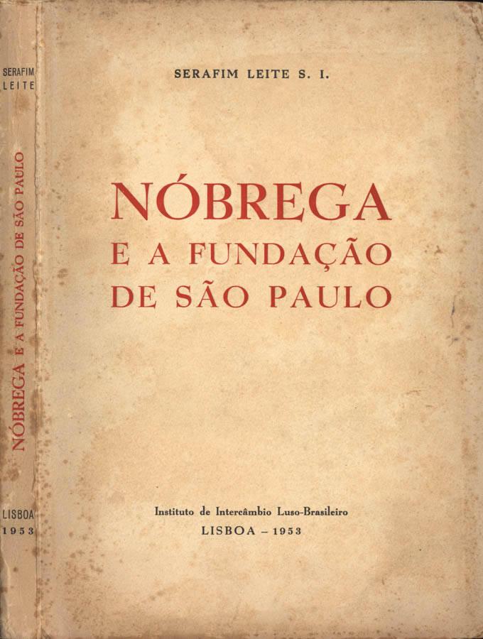 Nòbrega e a fundaçao de Sao Paulo