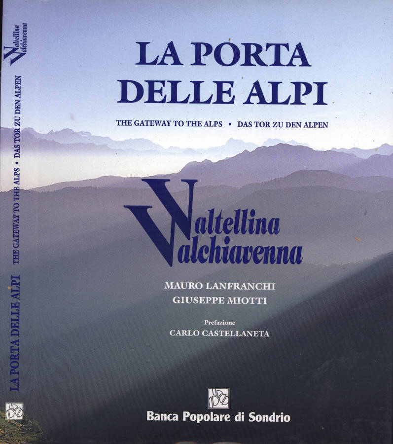 La porta delle Alpi - The gateway to the Alps - Das tor zu den Alpen