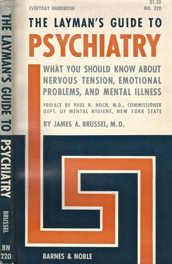 The Laymans guide to Psychiartry