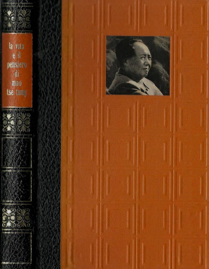 La vita e il pensiero di Mao Tse-Tung - L'imperatore rosso di Pechino
