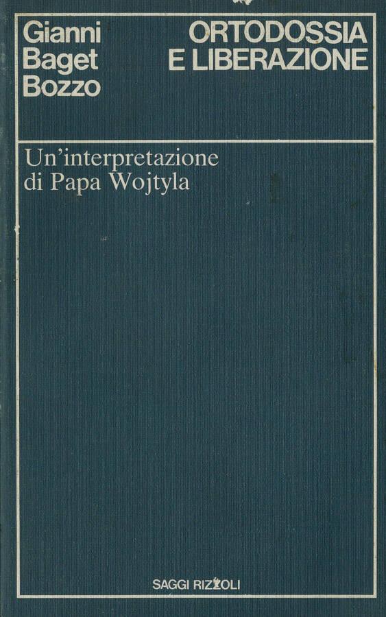 Ortodossia e liberazione - Un'interpretazione di Papa Wojtyla