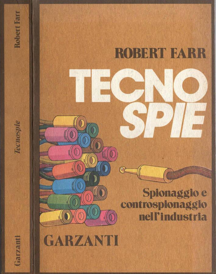 Tecno spie - Spionaggio e controspionaggio nell'industria
