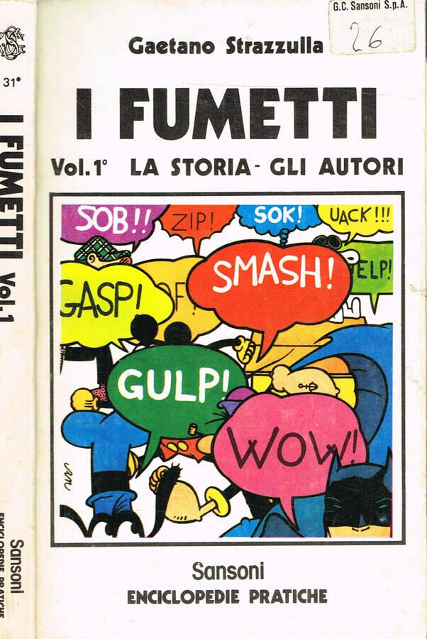 I fumetti vol.I - La storia. Gli autori