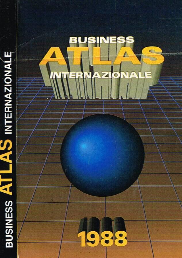 BUSINESS ATLAS INTERNAZIONALE - INFORMAZIONI SU 40 PAESI E SULLE CAMERE DI COMMERCIO ITALIANE ALL'ESTERO