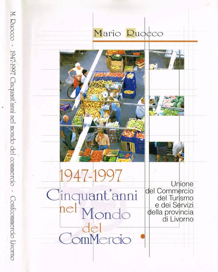 1947-1997 Cinquant'anni nel mondo del commercio