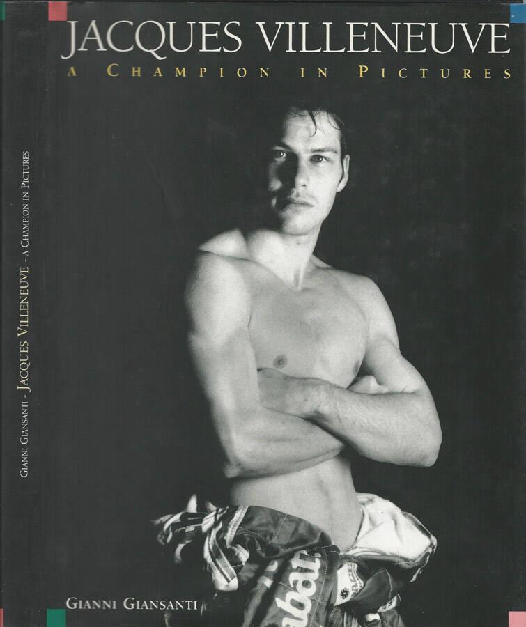 Jacques Villeneuve - A Champion in Pictures