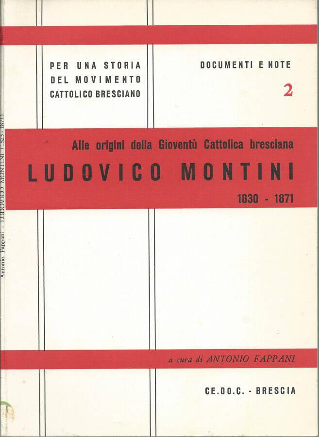 Ludovico Montini 1830-1871 alle origini della Gioventù Cattolica bresciana