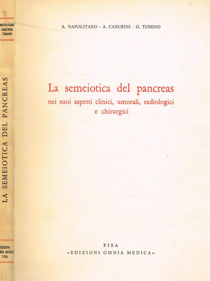 La semeiotica del pancreas nei suoi aspetti clinici, umorali, radiologici e chirurgici