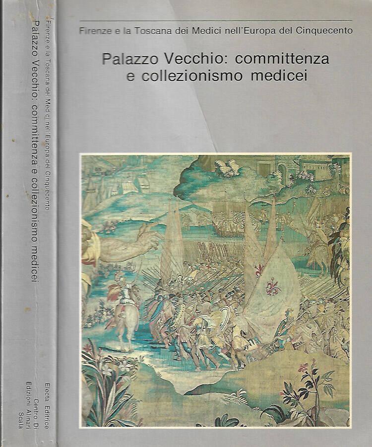 Palazzo Vecchio: committenza e collezionismo medicei