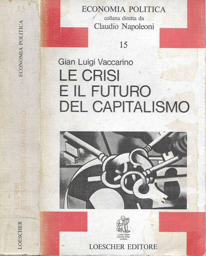 Le crisi e il futuro del capitalismo