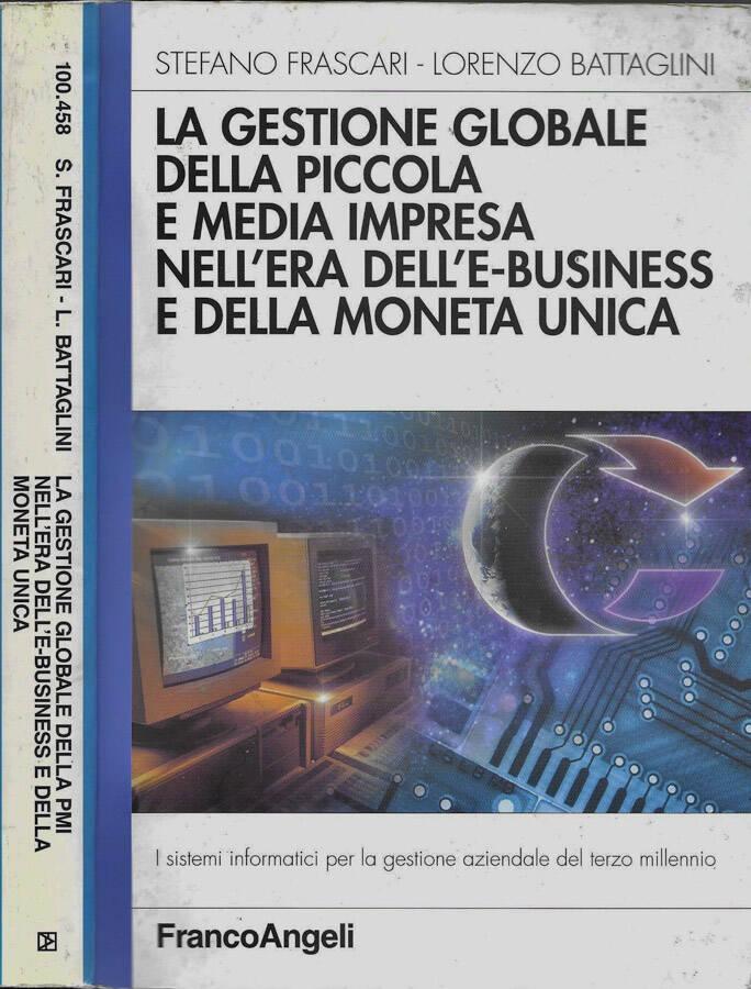 La gestione globale della piccola e media impresa nellera delle-business e della moneta unica