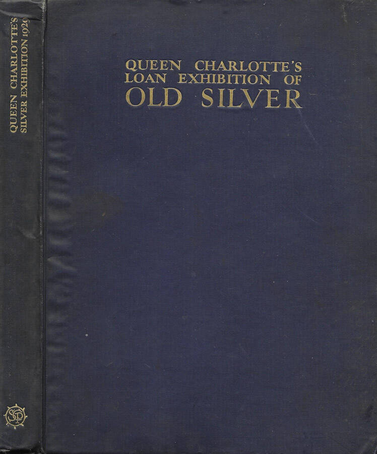 Queen Charlottes Loan Exhibition of old silver