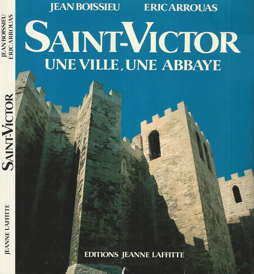 Saint-Victor - Une ville, une abbaye