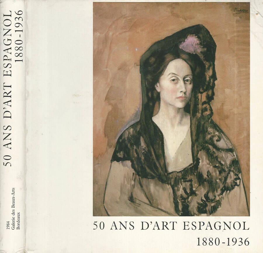50 ans d'art espagnol - 1880-1936