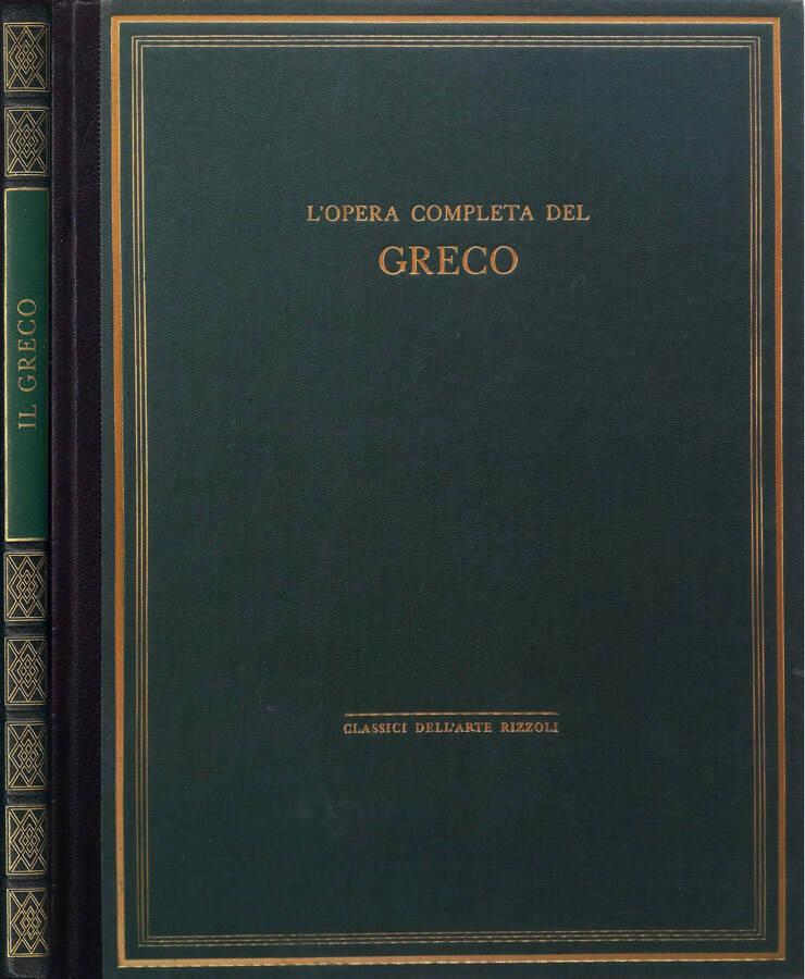 L'opera completa del Greco - Presentazione di Gianna Manzini - Apparati critici e filologici di Tiziana Frati