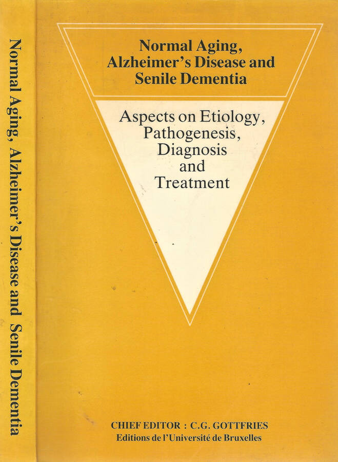 Normal Aging, Alzheimer s Disease and Senile Dementia Aspects on Etiology, Pathogenesis, Diagnosis and Treatment