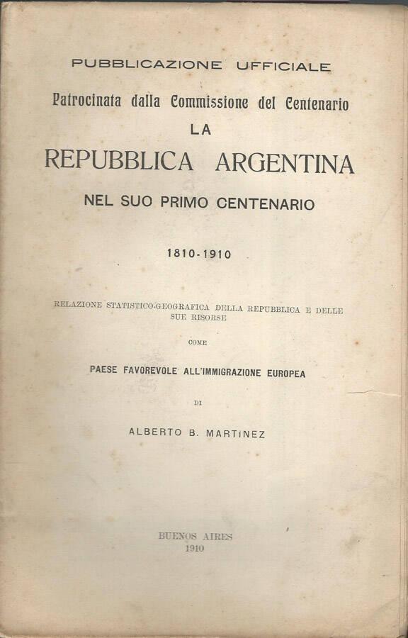 La Repubblica Argentina nel suo primo centenario 1810-1910