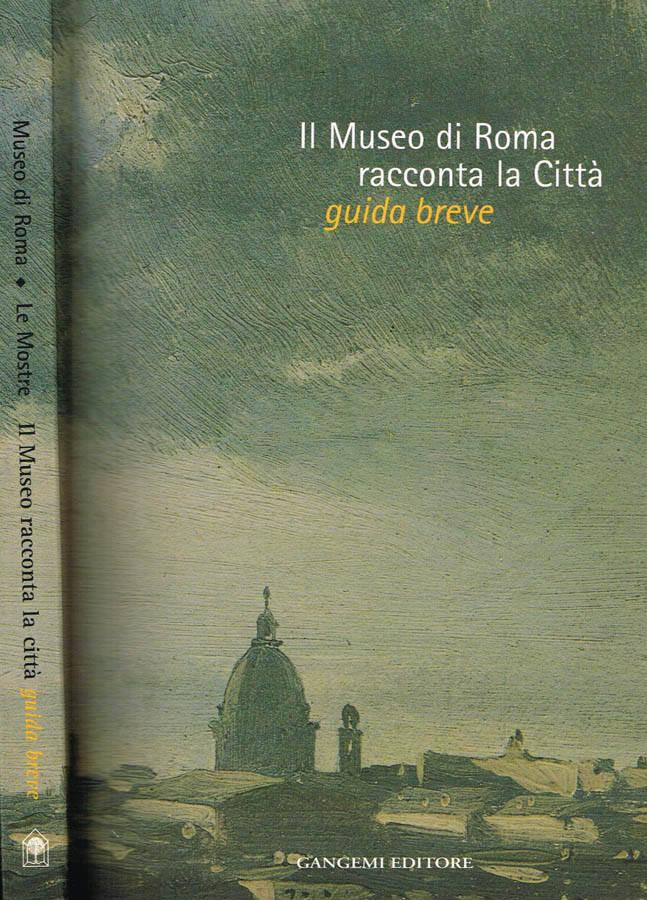 IL MUSEO DI ROMA RACCONTA LA CITTA'