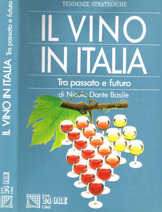 IL VINO IN ITALIA - TRA PASSATO E FUTURO