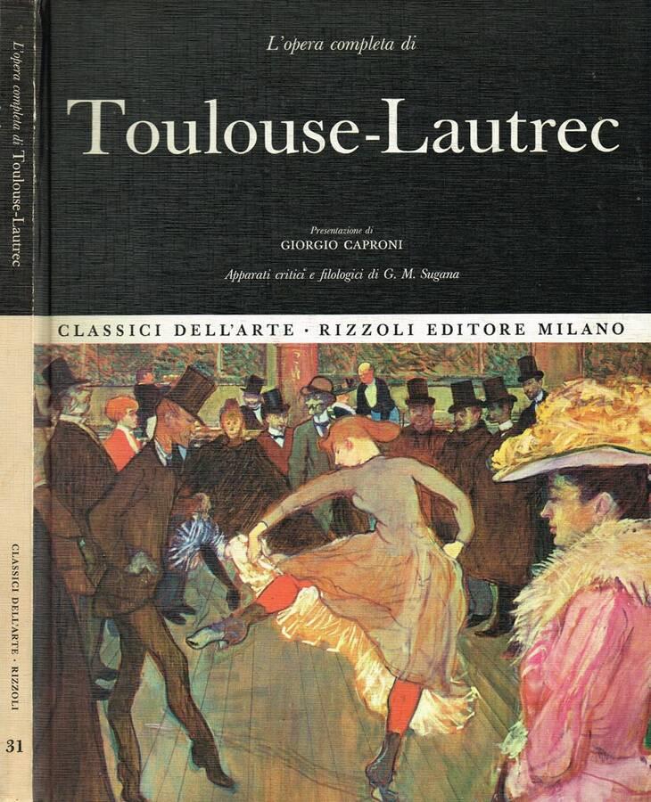 TOULOUSE-LAUTREC - L'OPERA COMPLETA
