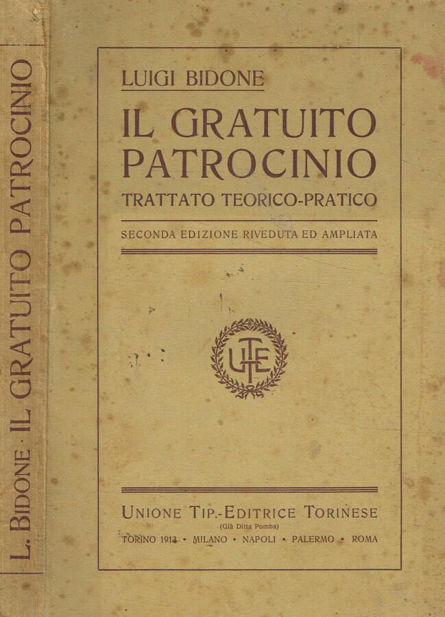Il gratuito patrocinio. Trattato teorico-pratico ...