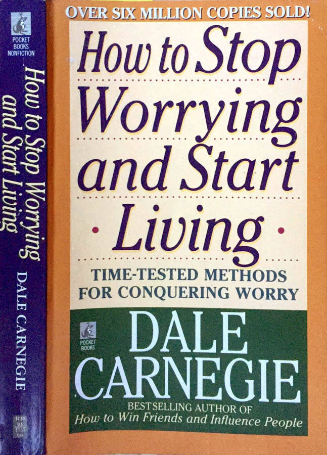 How to stop worriying and start living.