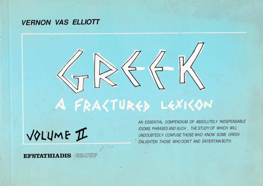 Greek a fractured lexicon. Vol. II