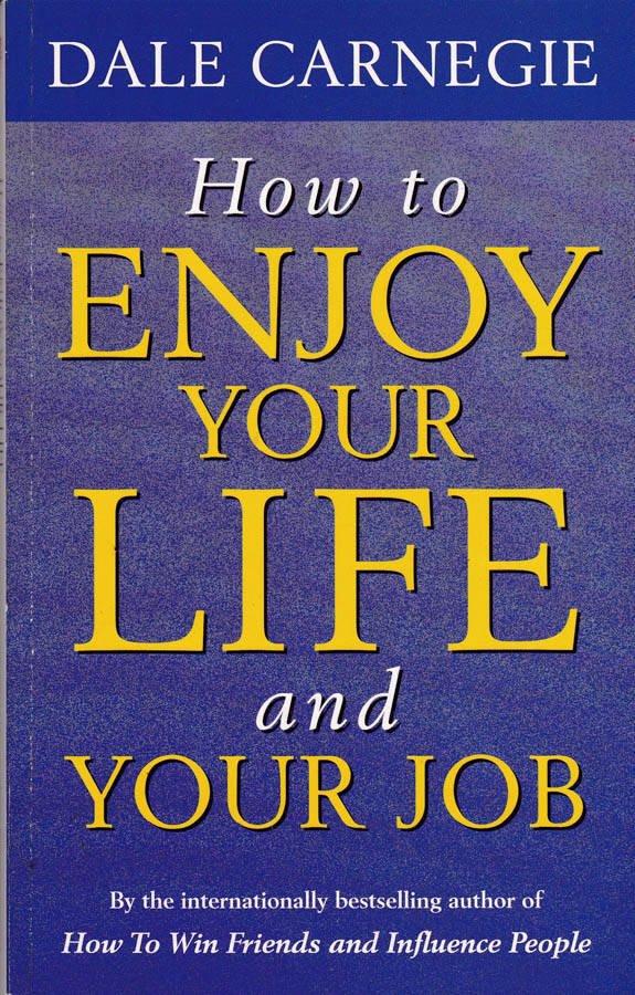 How to enjoy your life and your job.