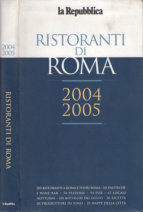 I RISTORANTI DI ROMA 2004 2005